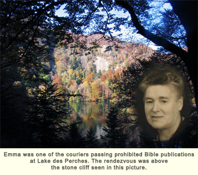 Emma was one of the couriers passing prohibited Bible publications at Lake des Perches. The rendezvous was above the stone cliff seen in this picture.