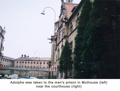 Adolphe was taken to the men's prison in Mulhouse (left) near the courthouse (right)